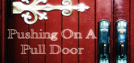 Pushing On A Pull Door - i Run By Faith